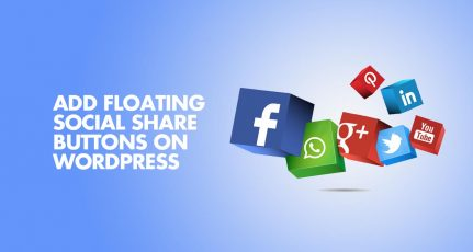 How To Add Floating Social Share Buttons To WordPress Posts