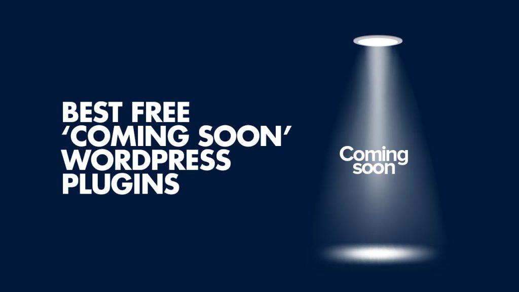Best Free Coming Soon WordPress Plugins