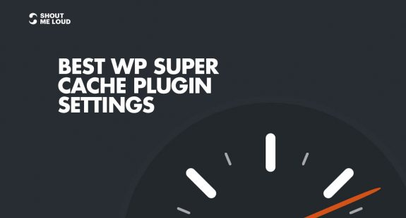 Best WP Super cache Plugin Settings