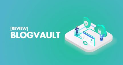 BlogVault Review & Tutorial (Updated for 2021)