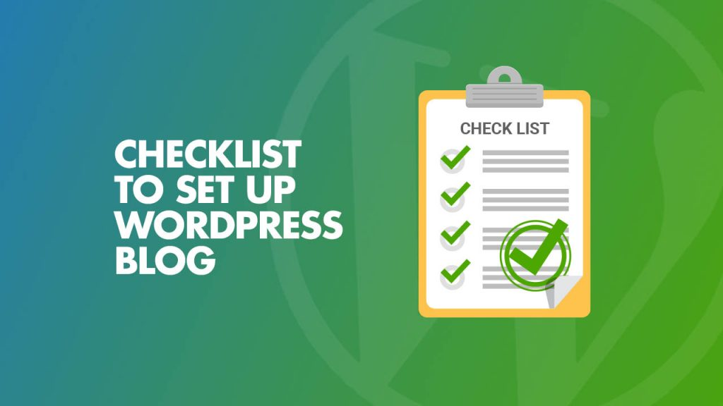 Checklist to Set Up WordPress Blog