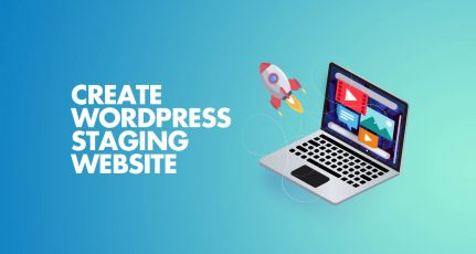 How To Create A WordPress Staging Site For Testing – 3 Best Methods