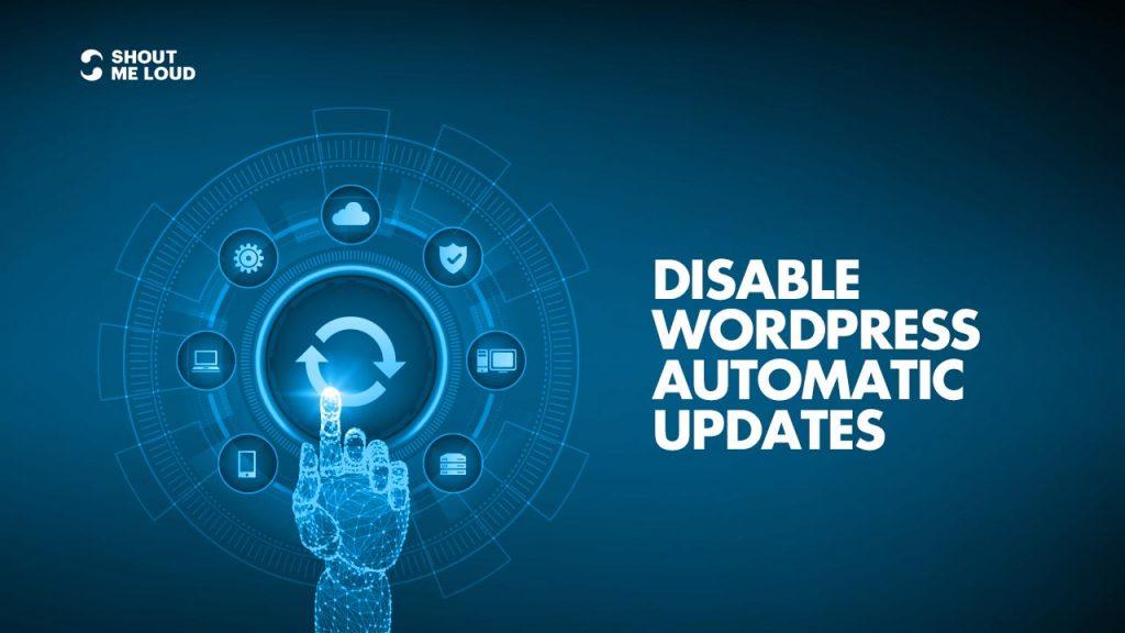 Disable WordPress Automatic Updates