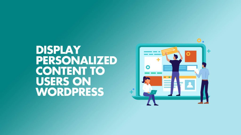 Display Personalized custom content to users on WordPress