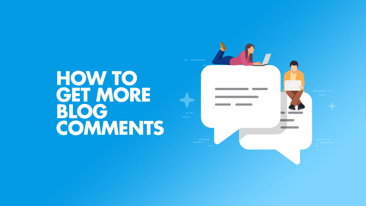 Get More blog Comments