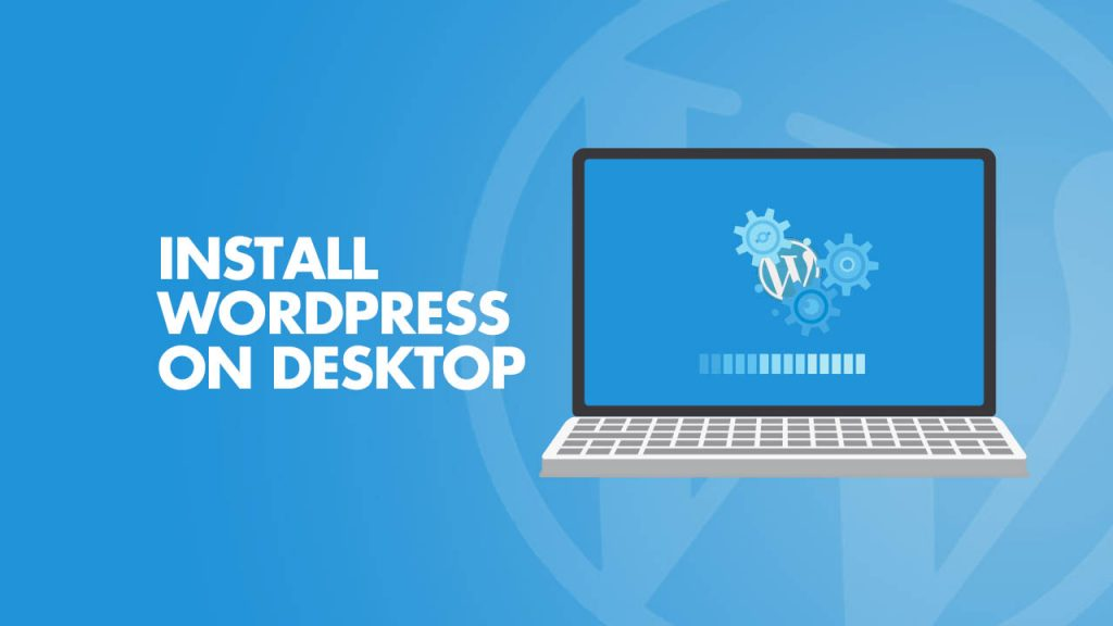 Install WordPress on Desktop