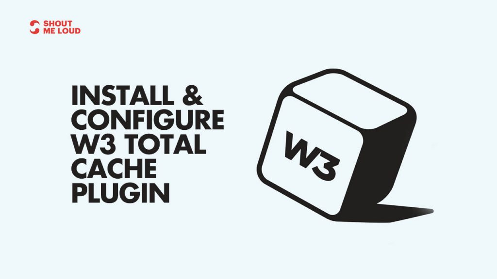 Install and Configure W3 Total Cache WordPress Plugin