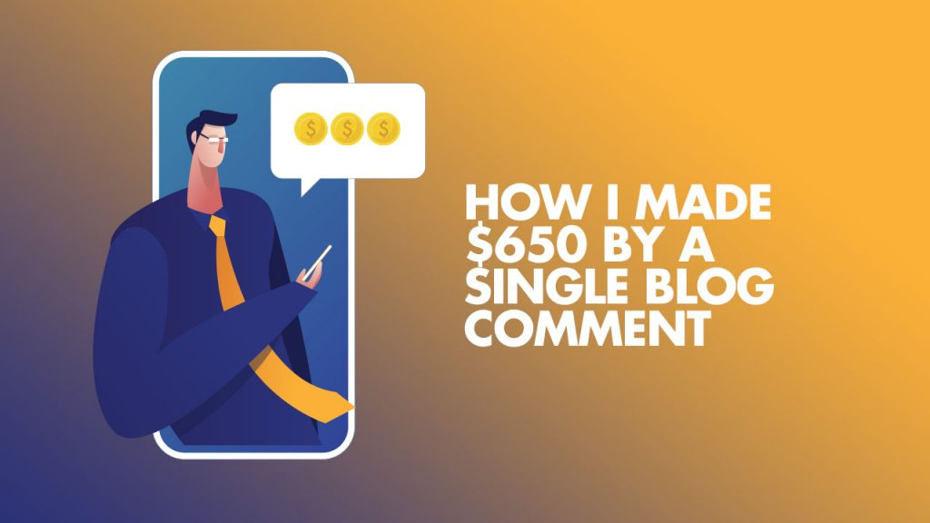 Made $650 by blog comment
