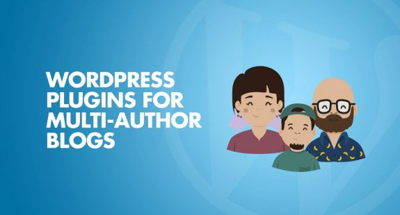 Must-Have WordPress Plugins For Multi-Author Blogs