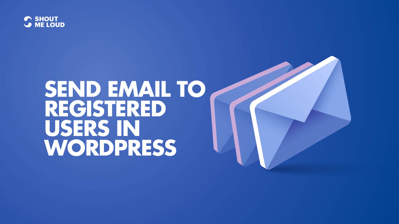Send Email To Registered Users In WordPress
