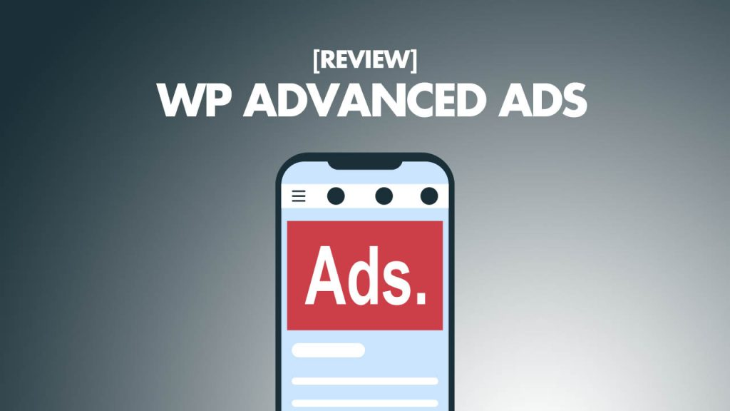 WP Advanced Ads Review