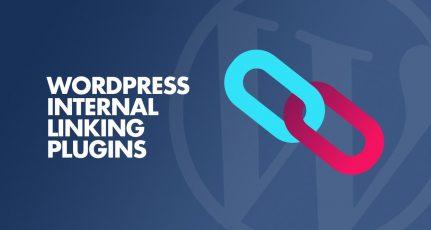 4 Best WordPress internal linking plugin to improve URL Rating for SEO