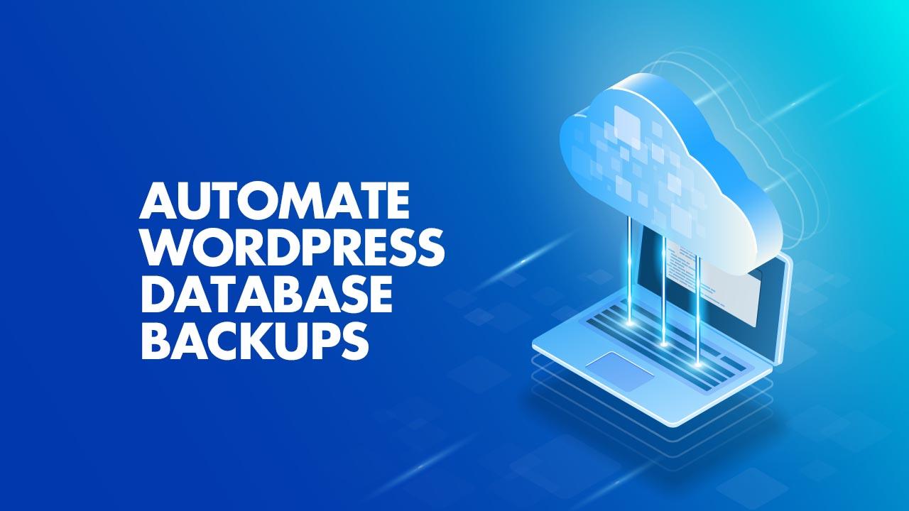 Automate WordPress Database Backups