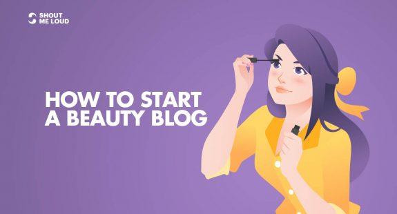 Beginners Guide To Start A Beauty Blog