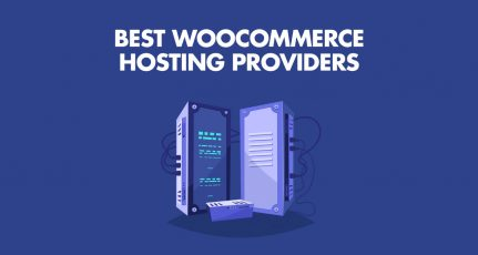 4 Best WooCommerce Hosting Providers for All Budgets (2021)