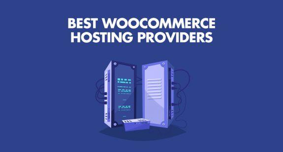 Best WooCommerce Hosting Providers