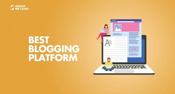 Best Blogging Platform to start a blog