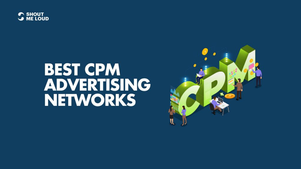 Best CPM Advertising Networks for Bloggers: 2020 Edition