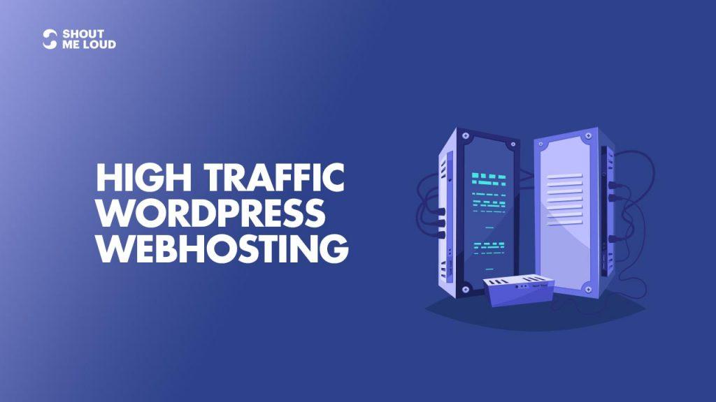 Best High Traffic WordPress Hosting