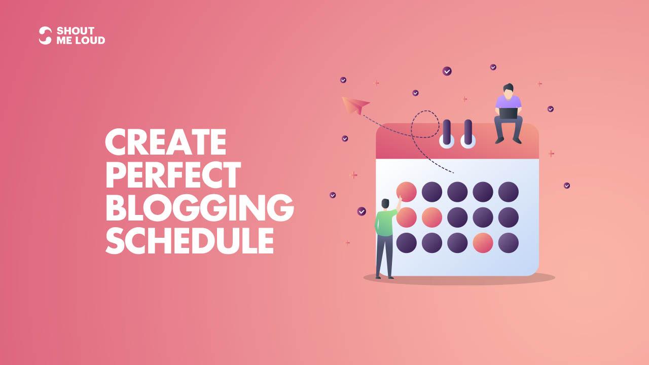 Create Perfect Blogging Schedule