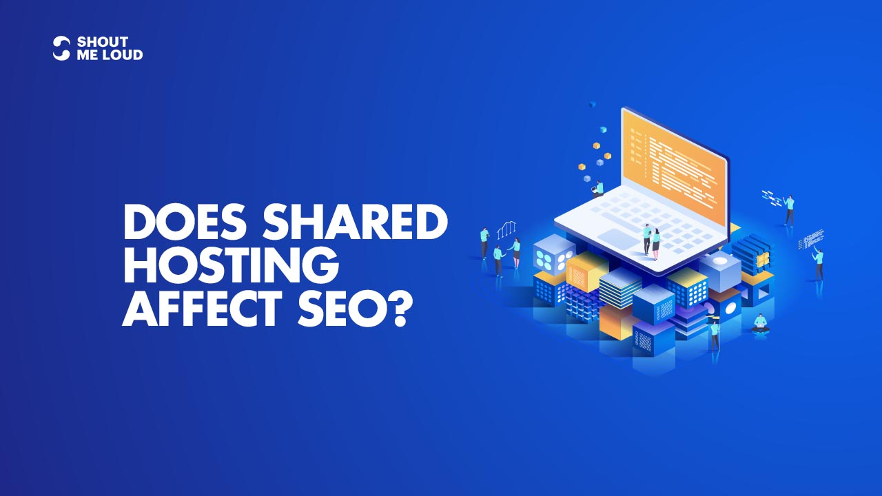 Does Shared Hosting Affect SEO