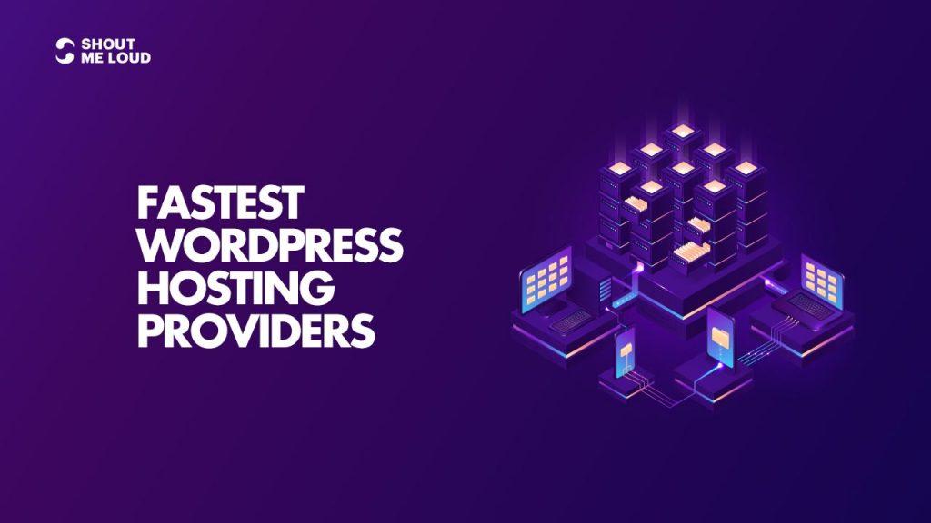 Fastest WordPress Hosting Providers