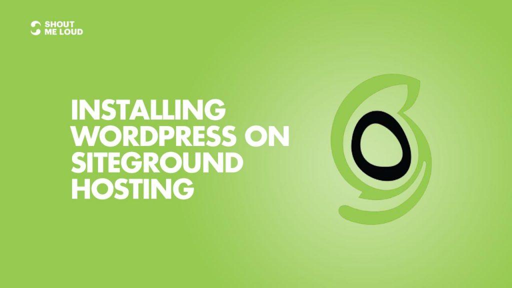 Installing WordPress Blog on SiteGround