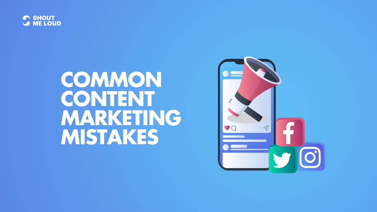 Most Common Content Marketing mistakes