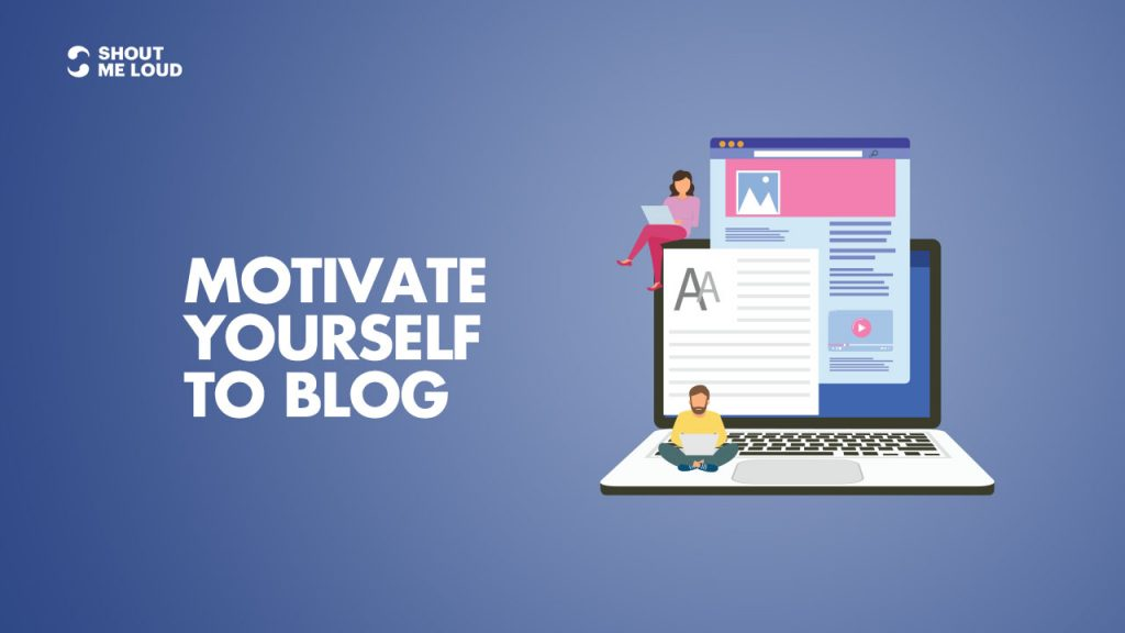 Motivate Yourself For Blogging
