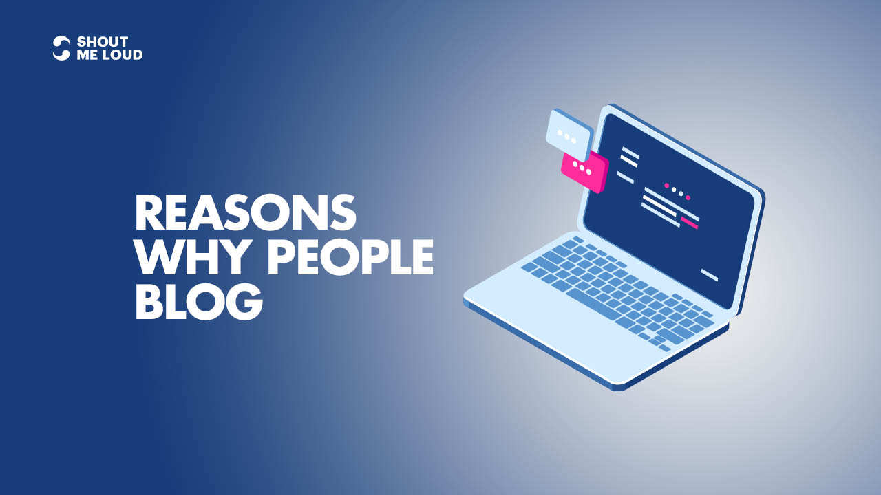Reasons Why People Blog
