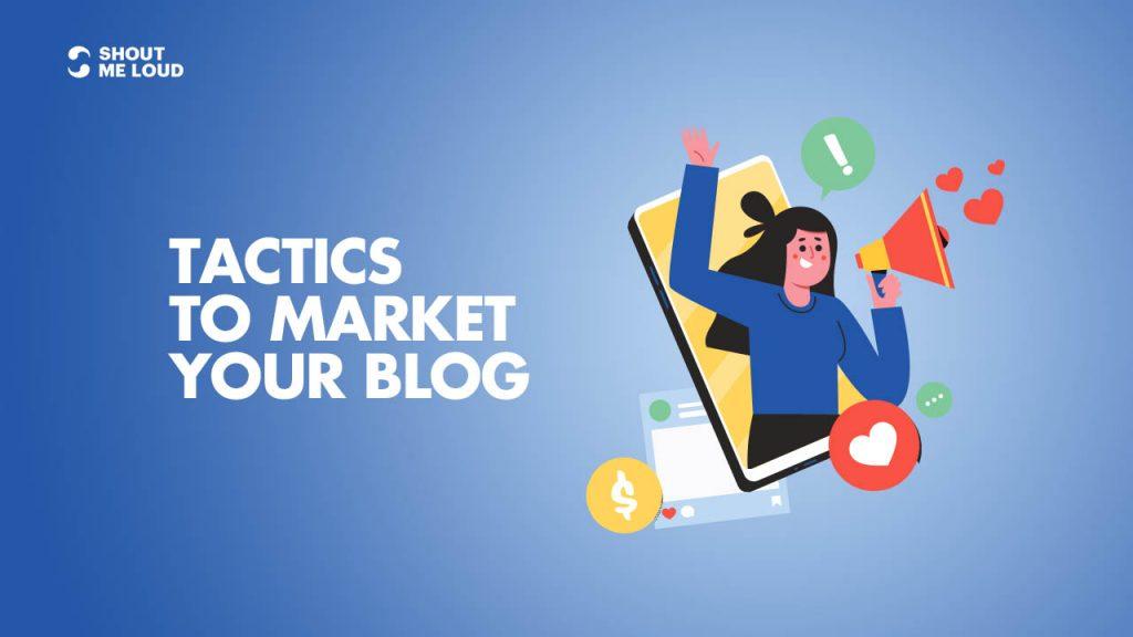 Tactics to Market Your Blog