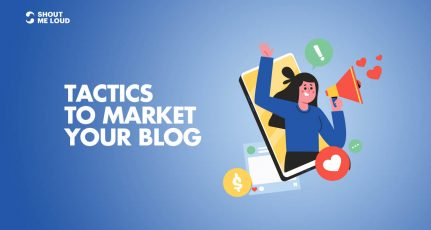 7 Tactics You Must Follow to Market Your Blog in 2021