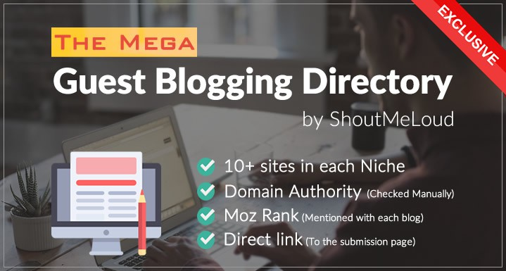 The Mega Guest Blogging Directory by ShoutMeLoud : Blogs That Accept Guest Posts